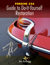 Porsche 356, Guide to Do-it-Yourself Restoration, Second Edition