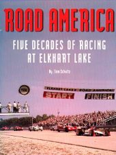 Road America, Five Decades of Racing at Elkhart Lake