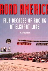 Road America, Five Decades of Racing at Elkhart Lake