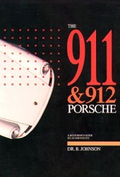 The 911 & 912 Porsche, a Restorer's Guide to Authenticity