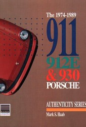 The 1974 911, 912E & 930 Porsche, Authenticity Series
